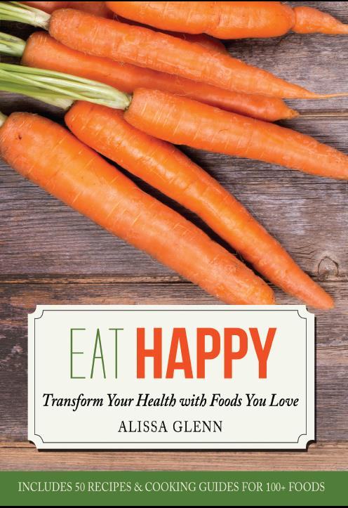 Eat Happy: Transform Your Health With Foods You Love Book Cover